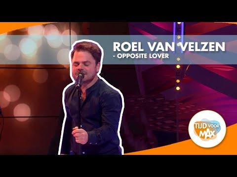 Roel van Velzen - Opposite Lover | TIJD VOOR MAX
