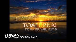 05 BOSSA TOAFERNAL GOLDEN LAKE 2K19