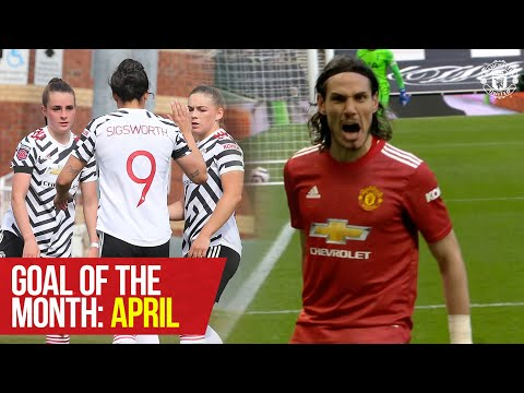 Goal of the Month: April | Cavani, Fernandes, Toone, Iqbal, Elanga & More! | Manchester United
