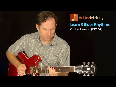 Learn 3 Blues Rhythm Patterns on Guitar - Blues Guitar Lesson - EP167