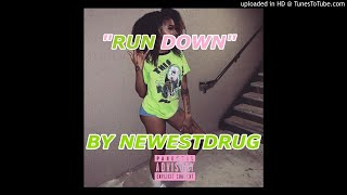 Newestdrug - Run Down [ Produced By: KaSaunJ2]