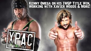 Kenny Omega on his IWGP Title Win, Working with Xavier Woods & More With X-Pac  - X-Pac 12360 Ep. 92