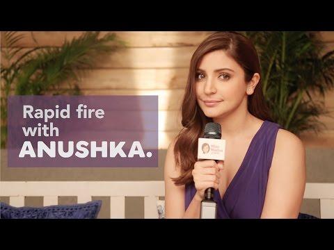 Rapid Fire With Anushka Sharma