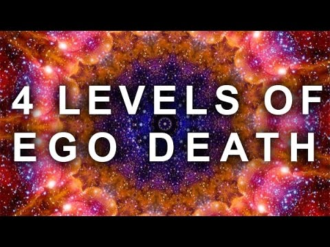 4 LEVELS OF THE EGO DEATH EXPERIENCE (PSYCHEDELIC, ASTRAL REALM