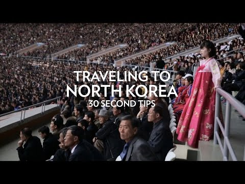 Tips on traveling to North Korea: in 30 seconds