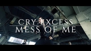 Cry Excess - Mess of Me (OFFICIAL VIDEO)
