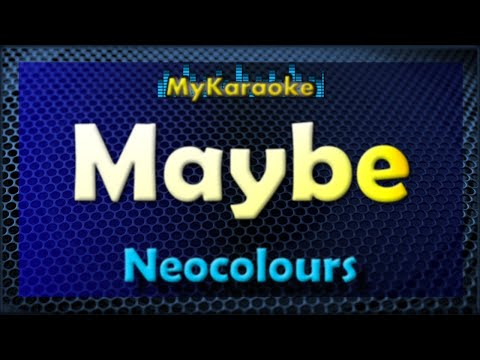 Maybe - Karaoke version in the style of Neocolours