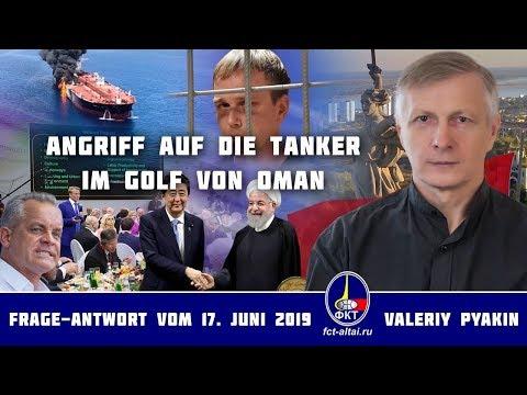 Wer griff die Tanker im Golf von Oman an? (Valeriy Pyakin 17.6.2019)