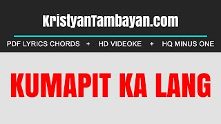 Kumapit Ka Lang Chords Lyrics MP3 Minus One Videoke Karaoke Instrumental