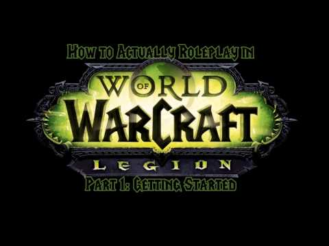How to Actually Roleplay in World of Warcraft, Part One: Getting Started