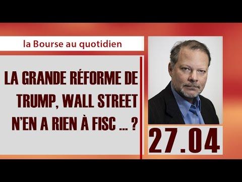 La Bourse au Quotidien - La grande réforme de TRUMP, Wall Street n'en a rien à fisc ... ?