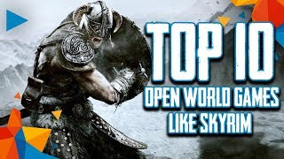 Top 10 Best Open World Games Like Skyrim (2019)