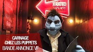 Bande annonce Carnage chez les Puppets
