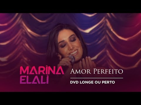 Marina Elali - Amor Perfeito (Ao Vivo | DVD Longe ou Perto)