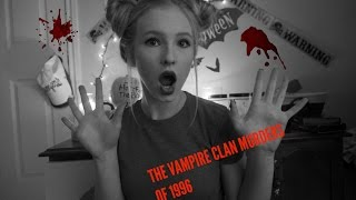 Video THE VAMPIRE CLAN MURDERS OF 1996 (CAUTION: GRAPHIC IMAGES) download MP3, 3GP, MP4, WEBM, AVI, FLV Juni 2017