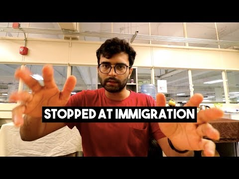 STOPPED AT US AND INDIAN CUSTOMS/IMMIGRATION | Experience