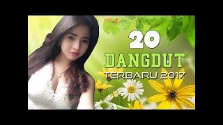 DANGDUT INDONESIA - 20 Lagu Dangdut Terbaru 2017-2018 (VIDEO LIRIK)