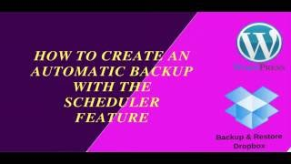AUTOMATIC BACKUP WITH SCHEDULER FEATURE. BACKUP & RESTORE DROPBOX
