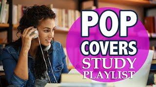 Pop Covers Study Mix 2020 | Instrumental Music Playlist - No Lyrics | 2 Hours