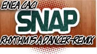Snap-rhythm Is A Dancer-enea Caci-remix