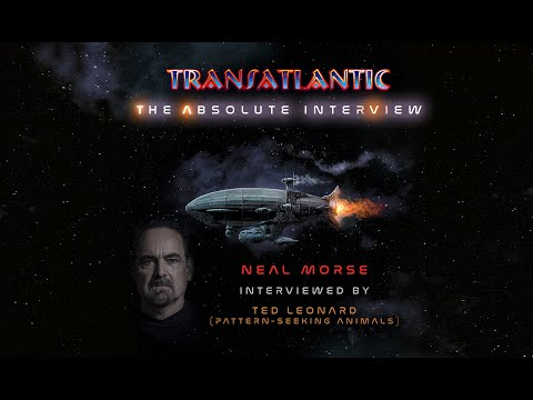 Transatlantic:The Absolute Interview - Neal Morse interviewed by Ted Leonard