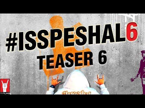 Introducing #Isspeshal6 | Teaser 6 | 26 April 2018