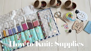 Knitting Supplies // HOW TO KNIT SERIES