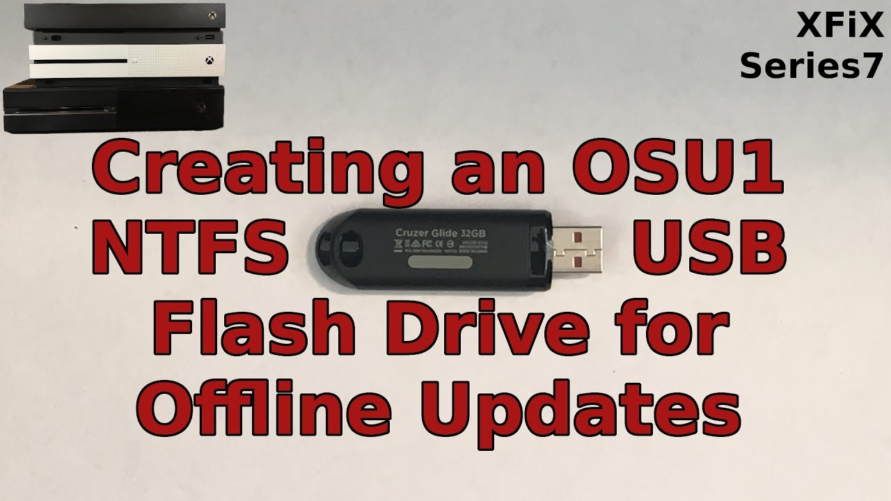 Xbox One Creating an OSU1 NTFS USB Flash Drive for Offline Updates