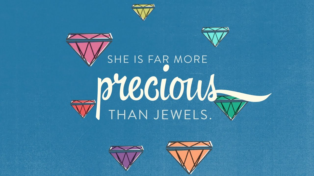 quotshe is far more precious than jewelsquot proverbs 31 bible
