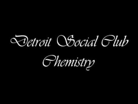 Detroit Social Club - Chemistry