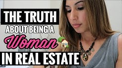 The TRUTH about being a WOMAN in Real Estate