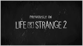 Previously on Life is Strange 2 - Episode 1-2 Video