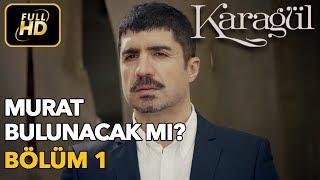 Karagül 1. Bölüm / Full HD (Tek Parça) - Murat Bulunacak mı ?