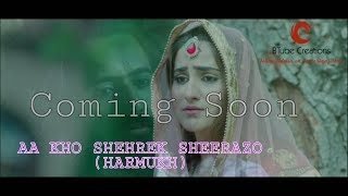 Aa Kho Shehrek Sheerazo || Teaser Harmukh Full Song Link In Discription || BTube Creations