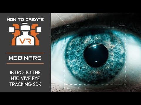 Webinar   Intro To The HTC VIVE Eye Tracking SDK