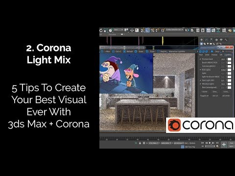 3ds Max and Corona Renderer: 5 Tips To Create Your Best Visual Ever
