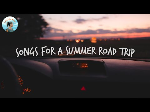 Download Songs for a summer road trip 🚗 Chill music hits