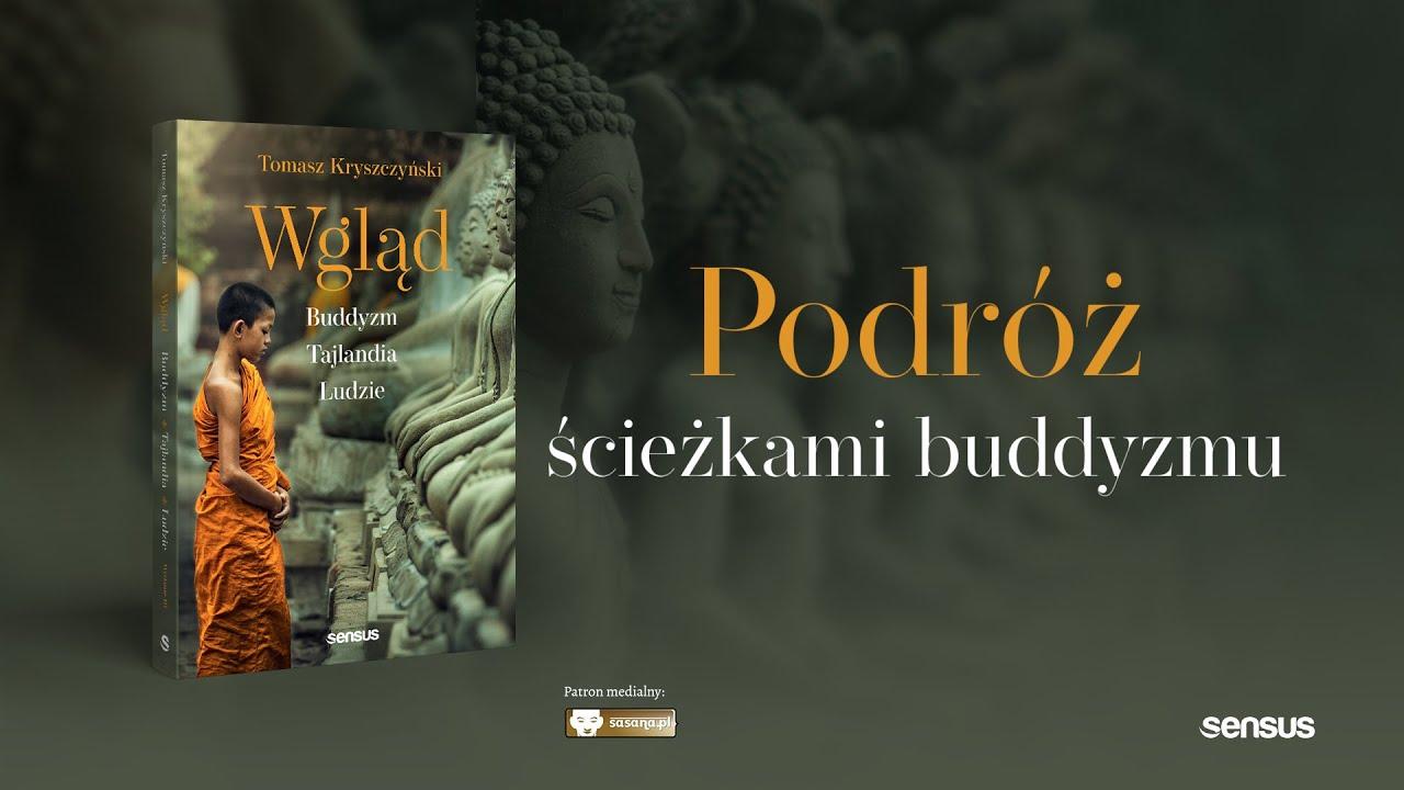 """Wywiad z Tomaszem Kryszczyńskim o książce """"Wgląd. Buddyzm, Tajlandia, ludzie"""""""