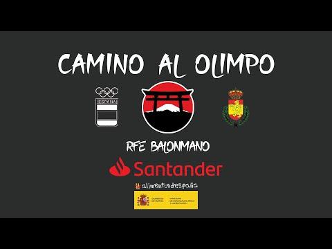 Camino al Olimpo - Real Federación Española de Balonmano - Tokyo 2020