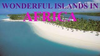 10 Wonderful African Islands - African Islands Video