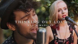 """Thinking Out Loud' - Ed Sheeran (MAX & Madilyn Bailey cover)"