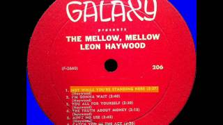 Leon Haywood  -  Not While You