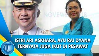 Istri Ari Askhara, I Gusti Ayu Rai Dyana Dewi Ternyata Juga Ikut di Pesawat Jemput Harley Di Prancis