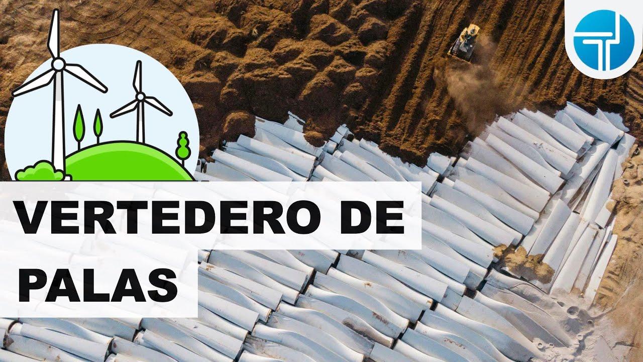 Reciclaje de palas| El gran problema de la energía eólica