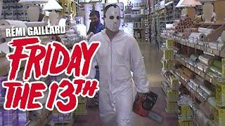 FRIDAY THE 13th (REMI GAILLARD) thumbnail