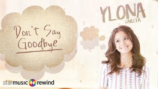Don't Say Goodbye - Ylona Garcia (Audio)