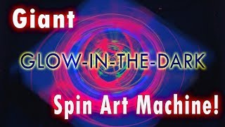 giant-glow-in-the-dark-spin-art-machine