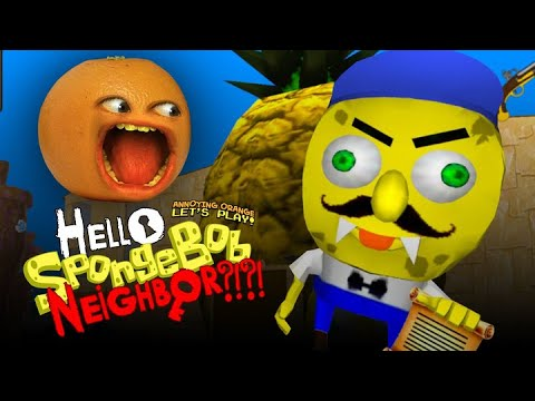 Hello Spongebob Neighbor!?!? (Annoying Orange)