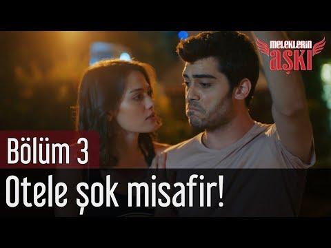 Meleklerin Aşkı 3. Bölüm - Otele Şok Misafir!