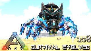 ARK: SURVIVAL EVOLVED - MYTH SPIDER EMPEROR & BIONIC GIGA E108 !!! ( ARK EXTINCTION CORE MODDED )